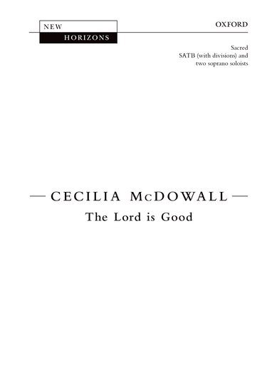 The Lord is Good : SATB divisi : Cecilia McDowall : Cecilia McDowall : Sheet Music : 9780193382657