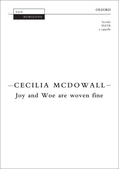 Joy and Woe are woven fine : SSATB : Cecilia McDowall : Cecilia McDowall : Sheet Music : 9780193385504