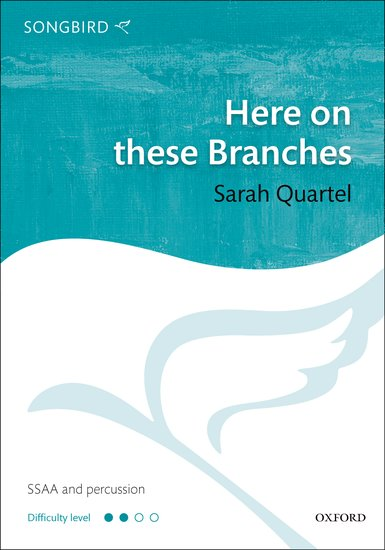 Here on these Branches : SSAA : Sarah Quartel : Sarah Quartel : Sheet Music : 9780193392243