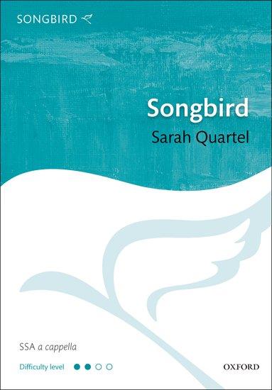 Songbird : SSA : Sarah Quartel : Sarah Quartel : Sheet Music : 9780193392304