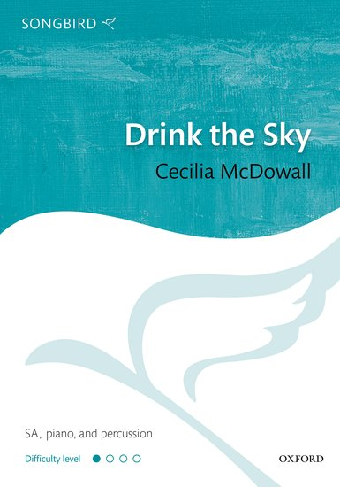 Drink the Sky : SA : Cecilia McDowall : Cecilia McDowall : Sheet Music : 9780193393516
