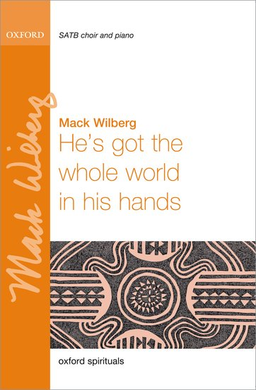 He's got the whole world in his hands : SATB : Mack Wilberg : Mormon Tabernacle Choir : 9780193394766
