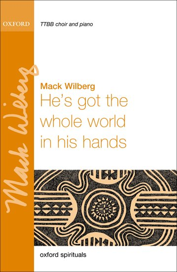 He's Got the Whole World in His Hands : TTBB : Mack Wilberg : Miscellaneous : Sheet Music : 9780193394773 : 9780193394773