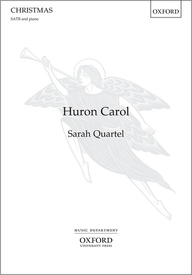 The Huron Carol : SATB : Sarah Quartel : Sarah Quartel : Sheet Music : 9780193396326