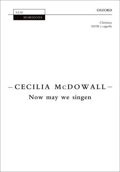 Now may we singen : SATB : Cecilia McDowall : Cecilia McDowall : Sheet Music : 9780193396968