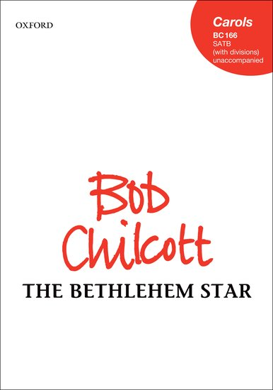 The Bethlehem Star : SATB divisi : Bob Chilcott : Bob Chilcott : Sheet Music : 9780193398672