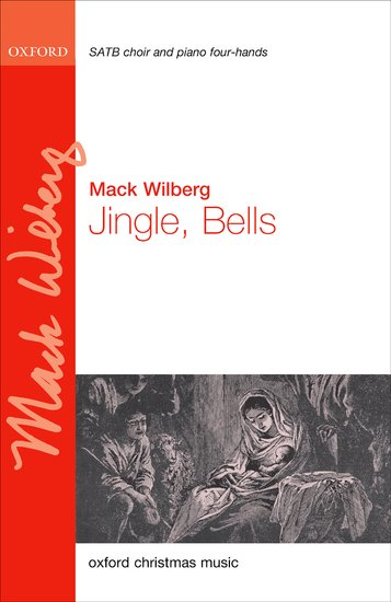 Jingle, Bells : SATB : Mack Wilberg : Mack Wilberg : 9780193402003