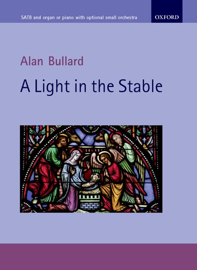 Alan Bullard : A Light in the Stable : SATB : Songbook : 9780193402072
