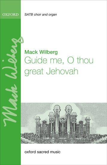 Guide me, O thou great Jehovah : SATB : Mack Wilberg : Mack Wilberg : Sheet Music : 9780193402836