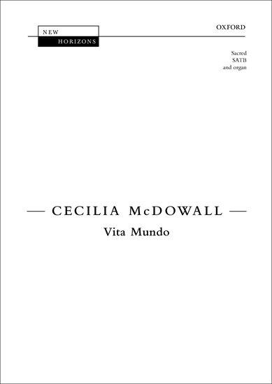 Vita Mundo : SATB : Cecilia McDowall : Cecilia McDowall : Sheet Music : 9780193402850