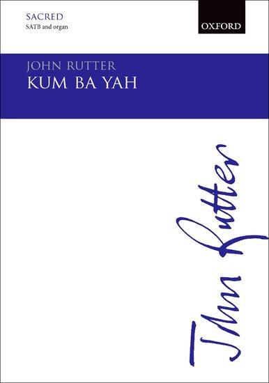 Kum ba yah : SATB : John Rutter : John Rutter : Sheet Music : 9780193403666