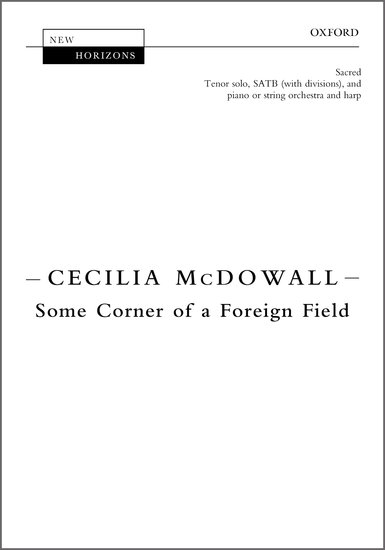 Some corner of a foreign field : SATB divisi : Cecilia McDowall : Cecilia McDowall : Sheet Music : 9780193404540