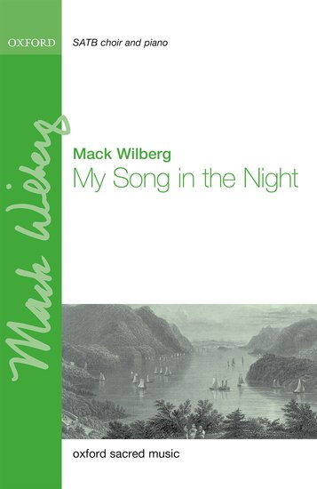 My Song in the Night : SATB : Mack Wilberg : Mack Wilberg : Sheet Music : 9780193404731