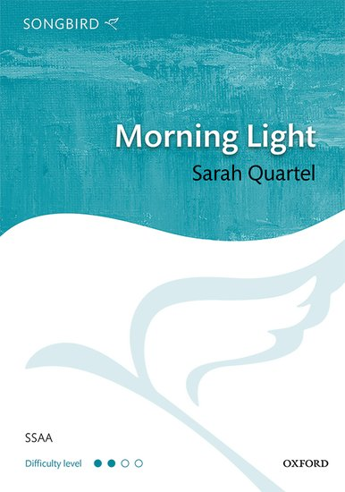 Morning Light : SSAA : Sarah Quartel : Sarah Quartel : Sheet Music : 9780193404755