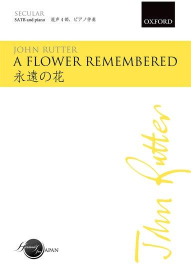 A flower remembered : SATB : John Rutter : John Rutter : Sheet Music : 9780193404823