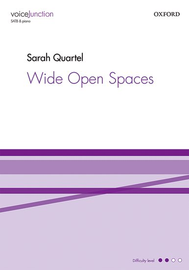 Wide Open Spaces : SATB : Sarah Quartel : Sarah Quartel : Sheet Music : 9780193404830