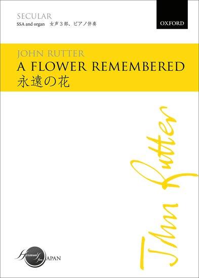 A flower remembered : SSA : John Rutter : John Rutter : Sheet Music : 9780193405004