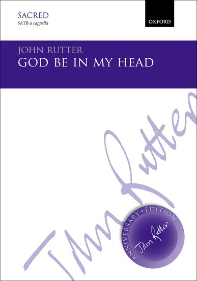 God be in my head : SATB : John Rutter : John Rutter : Sheet Music : 9780193405516