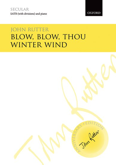Blow, Blow, Thou Winter Wind : SATB : John Rutter : John Rutter : Sheet Music : 9780193405523