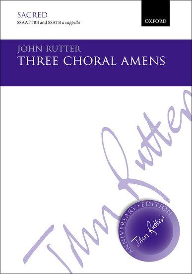 Three Choral Amens : SSAATTBB : John Rutter : John Rutter : Sheet Music : 9780193405530 : 9780193405530