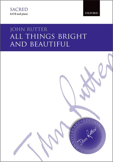 All things bright and beautiful : SATB : John Rutter : John Rutter : Sheet Music : 9780193407343