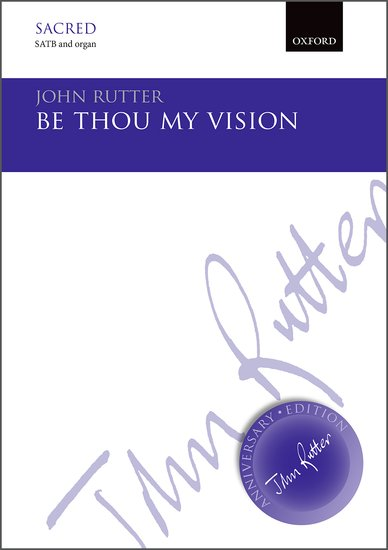 Be thou my vision : SATB : John Rutter : John Rutter : Sheet Music : 9780193407350