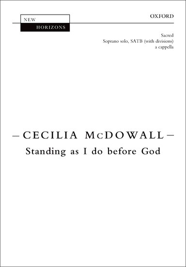 Standing as I do before God : SATB : Cecilia McDowall : Cecilia McDowall : Sheet Music : 9780193407626