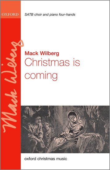 Christmas is coming : SATB : Mack Wilberg : Mack Wilberg : 9780193407701