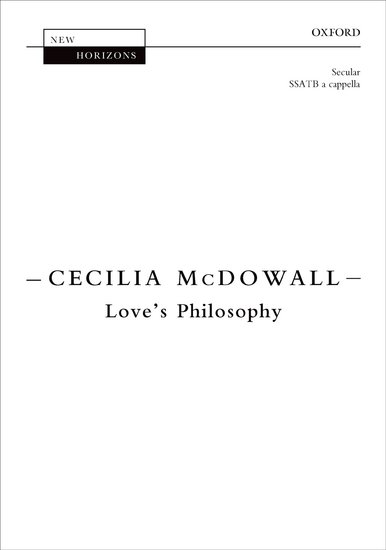 Love's Philosophy : SATB : Cecilia McDowall : Cecilia McDowall : Sheet Music : 9780193407855