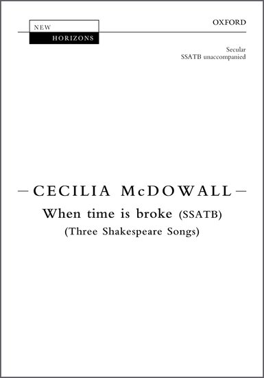 When time is broke : SSATB : Cecilia McDowall : Cecilia McDowall : Sheet Music : 9780193408241