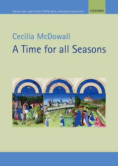 Cecilia McDowall : A Time for all Seasons : SATB : Songbook : 9780193411487