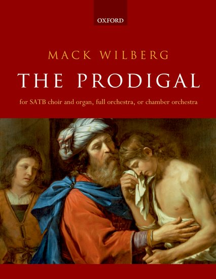 Mack Wilberg : The Prodigal : SATB : Songbook : 9780193413375