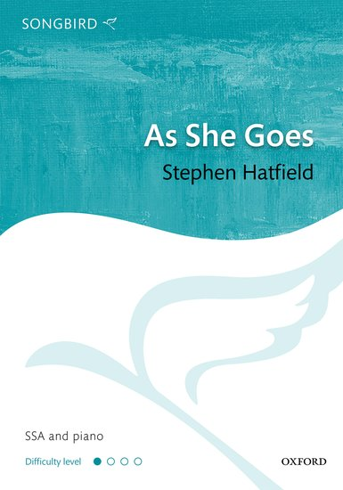 As She Goes : SSA : Stephen Hatfield : Stephen Hatfield : Sheet Music : 9780193413412