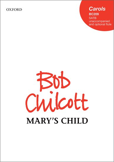 Mary's Child : SATB : Bob Chilcott : Bob Chilcott : Sheet Music : 9780193413436