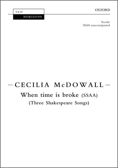 When time is broke : SSAA : Cecilia McDowall : Cecilia McDowall : Sheet Music : 9780193413740