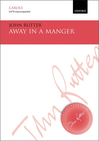 Away in a manger : SATB : John Rutter : John Rutter : Sheet Music : 9780193413948