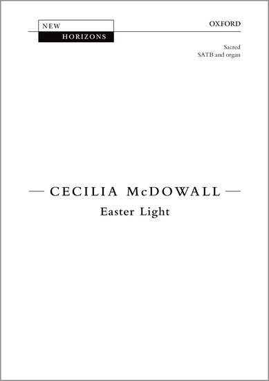 Easter Light : SATB : Cecilia McDowall : Cecilia McDowall : Sheet Music : 9780193415713