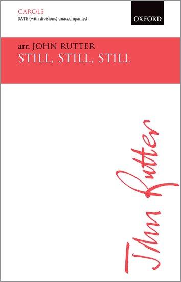 Still, still, still : SATB divisi : John Rutter : Sheet Music : 9780193416369