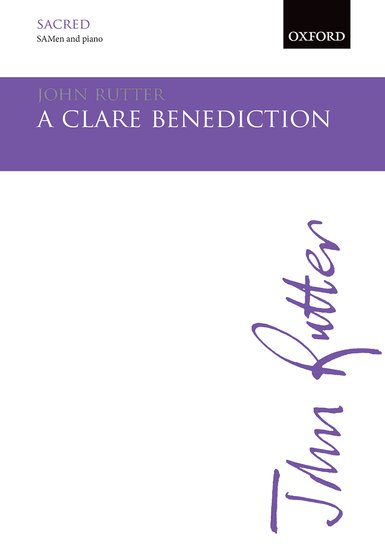 A Clare Benediction : SAB : John Rutter : John Rutter : Sheet Music : 9780193416581