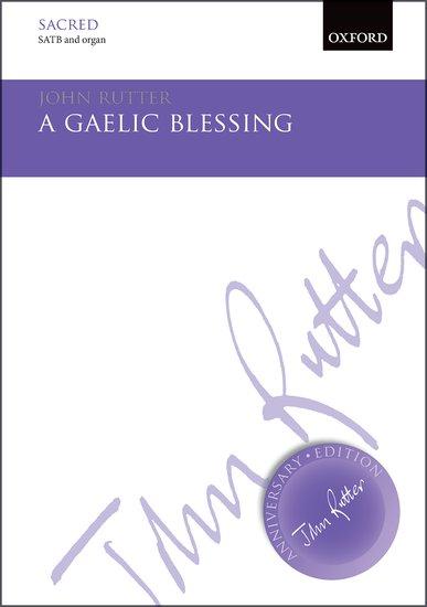 A Gaelic Blessing : SATB : John Rutter : John Rutter : Sheet Music : 9780193416734