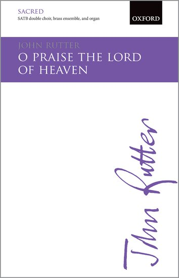 O praise the Lord of heaven : SATB : John Rutter : John Rutter :  1 CD : 9780193416772