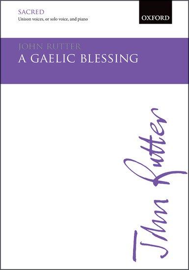 A Gaelic Blessing : Unison : John Rutter : John Rutter : Sheet Music : 9780193416918