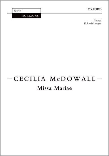Missa Mariae : SSA : Cecilia McDowall : Cecilia McDowall : Sheet Music : 9780193417540