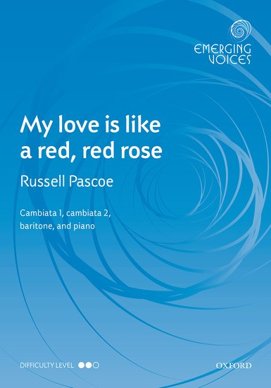 O My Love Is Like A Red, Red Rose : TTB : Russell Pascoe : Sheet Music : 9780193417656