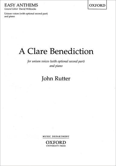 A Clare Benediction : Unison : John Rutter : John Rutter : Sheet Music : 9780193420717 : 9780193420717