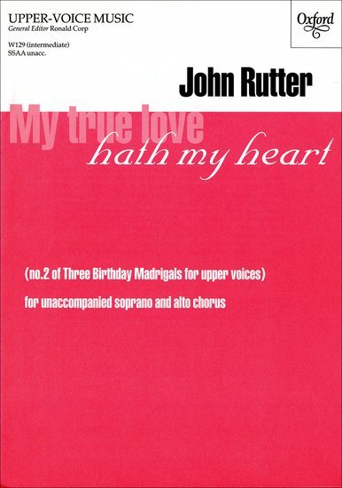 My true love hath my heart : SSAA : John Rutter : John Rutter : Sheet Music : 9780193426269 : 9780193426269