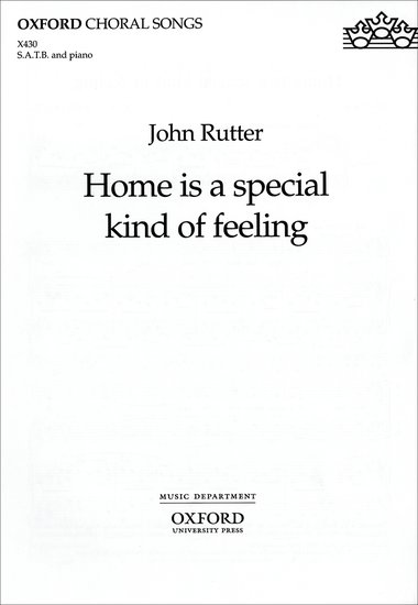 Home is a special kind of feeling : SATB : John Rutter : John Rutter : Songbook : 9780193432369 : 9780193432369