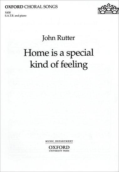 Home is a special kind of feeling : SATB : John Rutter : John Rutter : Sheet Music : 9780193432369 : 9780193432369
