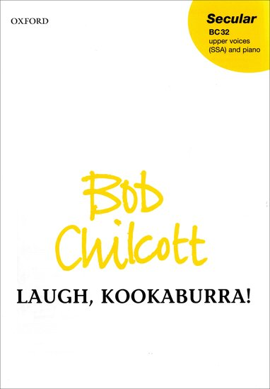 Laugh, kookaburra : SSA : Bob Chilcott : Bob Chilcott : Sheet Music : 9780193432796 : 9780193432796