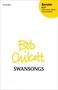 Swansongs : SSAA : Bob Chilcott : Bob Chilcott : Sheet Music : 9780193432857 : 9780193432857